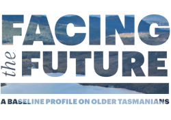 Facing the Future: A Baseline Profile on Older Tasmanians preview image